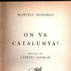 Livros antigos: MARCELÍ DOMINGO : ON VA CATALUNYA ? (LLIB, CATALÒNIA, S.F.). Lote 141450962