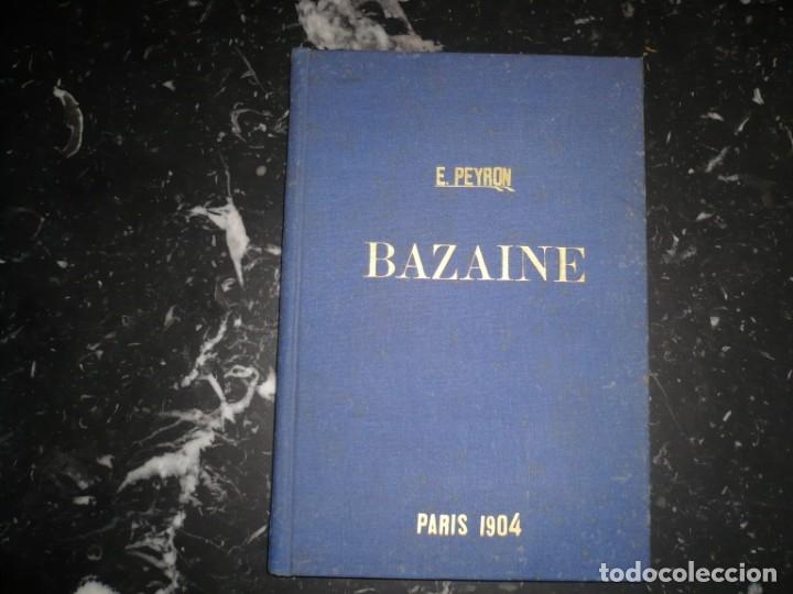 BAZAINE FUT-IL UN TRAITRE ELIE PEYRON 1904 PARIS DEDICADO POR AUTOR AL MINISTRO DE LA GUERRA (Libros Antiguos, Raros y Curiosos - Pensamiento - Política)