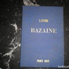 Libros antiguos: BAZAINE FUT-IL UN TRAITRE ELIE PEYRON 1904 PARIS DEDICADO POR AUTOR AL MINISTRO DE LA GUERRA . Lote 141581026