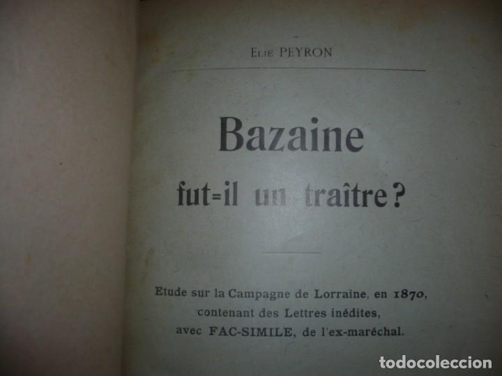 Libros antiguos: BAZAINE FUT-IL UN TRAITRE ELIE PEYRON 1904 PARIS DEDICADO POR AUTOR AL MINISTRO DE LA GUERRA - Foto 3 - 141581026