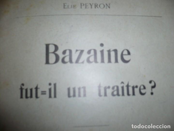 Libros antiguos: BAZAINE FUT-IL UN TRAITRE ELIE PEYRON 1904 PARIS DEDICADO POR AUTOR AL MINISTRO DE LA GUERRA - Foto 6 - 141581026