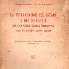 Libros antiguos: P. SANGRO Y ROS DE OLANO : LA INTERVENCIÓN DEL ESTADO Y MUNICIPIO EN LAS CUESTIONES OBRERAS (1910). Lote 141805634