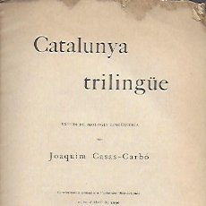 Libros antiguos: CATALUNYA TRILINGÜE. ESTUDI DE BIOLOGIA LINGÜÍSTICA / J. CASAS-CARBÓ. BCN : L' AVENÇ, 1896. 22X13CM.. Lote 142515798