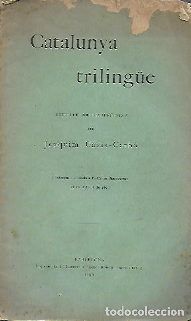 Libros antiguos: Catalunya trilingüe. Estudi de biologia lingüística / J. Casas-Carbó. BCN : L Avenç, 1896. 22x13cm. - Foto 2 - 142515798