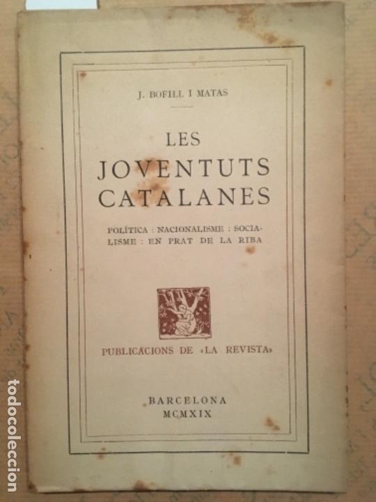 LES JOVENTUTS CATALANES, POLITICA, NACIONALISME, EN PRAT DE LA RIBA, J BOFILL I MATAS, 1919 (Libros Antiguos, Raros y Curiosos - Pensamiento - Política)