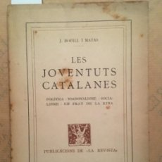 Libros antiguos: LES JOVENTUTS CATALANES, POLITICA, NACIONALISME, EN PRAT DE LA RIBA, J BOFILL I MATAS, 1919. Lote 142897150