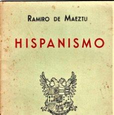 Libros antiguos: LIBRO,HISPANISMO,DE RAMIRO DE MAEZTU,AÑO 1934,CONFERENCIA EN BARCELONA,FUENTE IDEAS FALANGE ESPAÑOLA. Lote 143414550