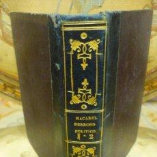 Libros antiguos: ELEMENTOS DE DERECHO POLÍTICO, DE M. L. A. MACAREL. DOS TOMOS EN UN VOLÚMEN. COMPLETO. 1.838.. Lote 143647890