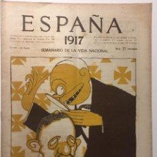 Libros antiguos: ESPAÑA. SEMANARIO DE VIDA NACIONAL. AÑO III. N. 118. 26 DE ABRIL 1917. Lote 143793990