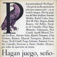 Libros antiguos: [TRANSICIÓN:] MARTÍ GÓMEZ, JOSÉ; RAMONEDA, JOSEP: HAGAN JUEGO, SEÑORES... (1976). LEER CONTENIDO. Lote 143795798