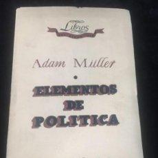 Libros antiguos: ELEMENTOS DE POLITICA. LECCIONES DADAS EN DRESDEN EN EL INVIERNO DE 1808-1809. MÜLLER, ADAM. Lote 143968910