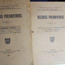 Libros antiguos: DISCURSOS PARLAMENTARIOS POR JUAN VAZQUEZ MELLA - 1928 - 2 TOMOS. Lote 144077046