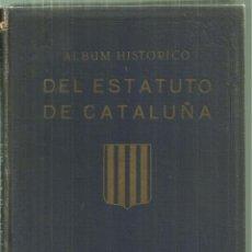 Libros antiguos: 3823.- ALBUM HISTORICO DEL ESTATUTO DE CATALUÑA - PROLOGO DE FRANCESC MACIÀ- CAIRO EDICIONES 1932. Lote 144082898
