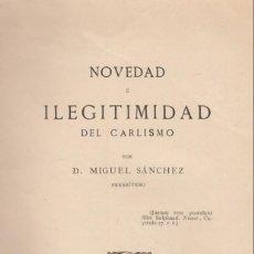 Libros antiguos: MIGUEL SANCHEZ (PBRO.). NOVEDAD E ILEGITIMIDAD DEL CARLISMO. MADRID, 1886. Lote 144107686