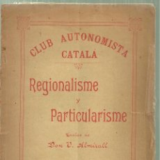 Libros antiguos: 3825.- NACIONALISME CATALA - CATALANISME - VALENTI ALMIRALL - REGIONALISME Y PARTICULARISME. Lote 144136774