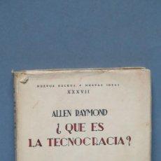 Libros antiguos: 1933.- QUÉ ES LA TECNOCRACIA?. ALLEN RAYMOND. Lote 144384282