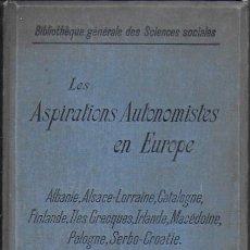 Libros antiguos: LES ASPIRATIONS AUTONOMISTES EN EUROPE: ALBANIE, ALSACE-LORRAINE, CATALOGNE.. PARÍS : F. ALCAN, 1913. Lote 145195934
