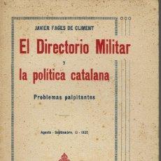 Libros antiguos: EL DIRECTORIO MILITAR Y LA POLÍTICA CATALANA, DE JAVIER FAGES DE CLIMENT. AÑO 1925. (5.2). Lote 53001409