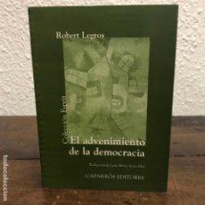 Libros antiguos: EL ADVENIMIENTO DE LA DEMOCRÁCIA POR ROBERT LEGROS. Lote 145754806
