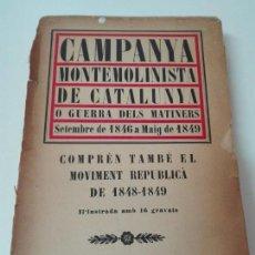 Libros antiguos: CAMPAÑA MONTEMOLINISTA DE CATALUÑA FIRMADO POR EL AUTOR CARLISMO. Lote 146139626