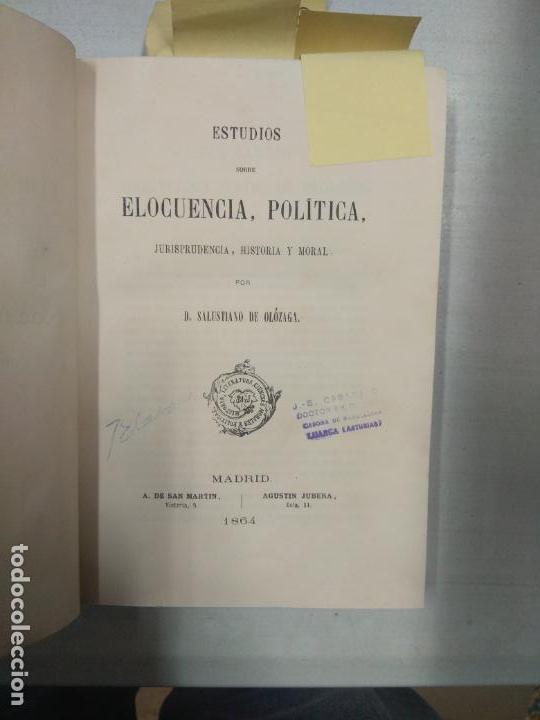 Libros antiguos: OLOZAGA, SALUSTIANO DE: ESTUDIOS SOBRE ELOCUENCIA, POLITICA, JURISPRUDENCIA, HISTORIA Y MORAL. 1864 - Foto 2 - 146453314