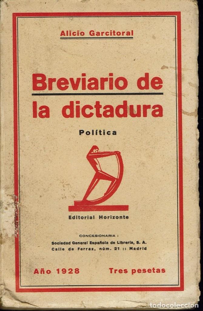 BREVIARIO DE LA DICTADURA, DE ALICIO GARCITORAL. AÑO 1928. (3.2) (Libros Antiguos, Raros y Curiosos - Pensamiento - Política)