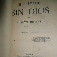 Libros antiguos: EL ESTADO SIN DIOS, AUGUSTO NICOLÁS, ED. GASPAR Y ROIG, 1872. Lote 146730406