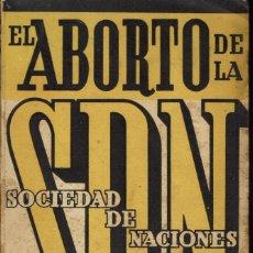 Libros antiguos: EL ABORTO DE LA SOCIEDAD DE NACIONES, DE VÍCTOR MARGUERITTE. AÑO 1936. (6.2). Lote 53153477