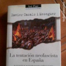 Libri antichi: LIBRO DE XAVIER CASALS I MESEGUER LA TENTACION NEOFASCISTA EN ESPAÑA. Lote 146866262