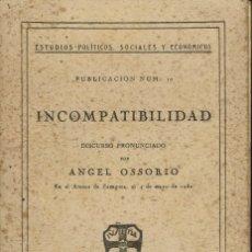 Libros antiguos: INCOMPATIBILIDAD, DE ÁNGEL OSSORIO. AÑO 1930. (5.2). Lote 53237890
