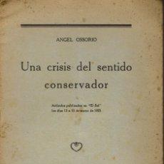 Libros antiguos: UNA CRISIS DEL SENTIDO CONSERVADOR, DE ÁNGEL OSSORIO. AÑO 1925. (6.2). Lote 53238122