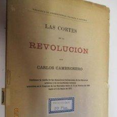 Libros antiguos: LAS CORTES DE LA REVOLUCION DESDE 1869 HASTA 1874 POR CARLOS CAMBRONERO . Lote 147920586