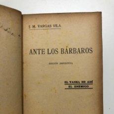 Libros antiguos: JOSÉ MARÍA VARGAS VILA. ANTE LOS BÁRBAROS. 1930. Lote 148407294