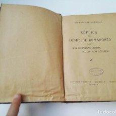 Libros antiguos: RÉPLICA AL CONDE ROMANONES SOBRE LAS RESPONSABILIDADES DEL ANTIGUO RÉGIMÉN.1925. Lote 148417966