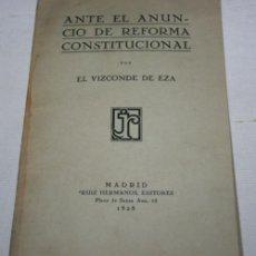 Libros antiguos: ANTE EL ANUNCIO DE REFORMA CONSTITUCIONAL POR EL VIZCONDE DE EZA, RUIZ 1928, LIBRO ANTIGUO. Lote 148860994