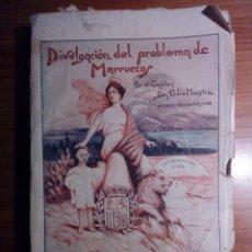 Libros antiguos: DIVULGACIÓN PROBLEMA DE MARRUECOS POR PEDRO MAESTRE PRÓLOGO JUAN DE LA CIERVA PLUS ULTRA MADRID 1923. Lote 148967510