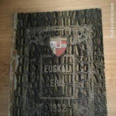 Libros antiguos: EUSKAL-ERRIA. ESTATUTO PAIS VASCO. PUBLICACION PROPAGADORA DE LAS LIBERTADES VASCAS. 1931-1932. Lote 149621758