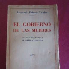 Libros antiguos: EL GOBIERNO DE LAS MUJERES, ENSAYO HISTÓRICO DE POLÍTICA FEMENINA 1931. Lote 149955658