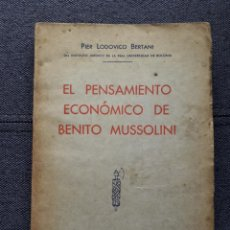 Libros antiguos: EL PENSAMIENTO ECONÓMICO DE BENITO MUSSOLINI. PIER LODOVICO BERTANI. AÑO 1937.. Lote 150259394