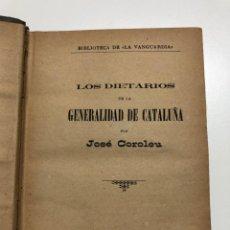 Libros antiguos: JOSÉ COROLEU. LOS DIETARIOS DE LA GENERALIDAD DE CATALUÑA. 1889. Lote 150352270