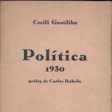 Libros antiguos: POLÍTICA 1930 / C. GASÒLIBA, PROL. C. RAHOLA. BCN : A. LOPEZ, [193?]. DEDICAT PER AUTOR. 20X14CM.. Lote 150600770