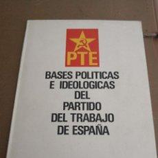 Libros antiguos: PTE. BASES POLÍTICAS E IDEOLÓGICAS PARTIDO DEL TRABAJO DE ESPAÑA. RESOLUCIONES CONFERENCIA 1977. Lote 150955422