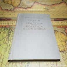 Libros antiguos: TEORIA Y PRÁCTICA EN LA POLÍTICA ECONÓMICA. MANUEL DE TORRES. AGUILAR 1961.. Lote 151161026