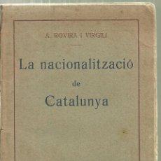 Libros antiguos: 3875.- CATALANISME - LA NACIONALITZACIO DE CATALUNYA - ANTONI ROVIRA VIRGILI - ANTONI LOPEZ ED 1914. Lote 151266958