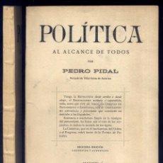 Libros antiguos: PIDAL, PEDRO JOSÉ. POLÍTICA AL ALCANCE DE TODOS. 1919.. Lote 151959778