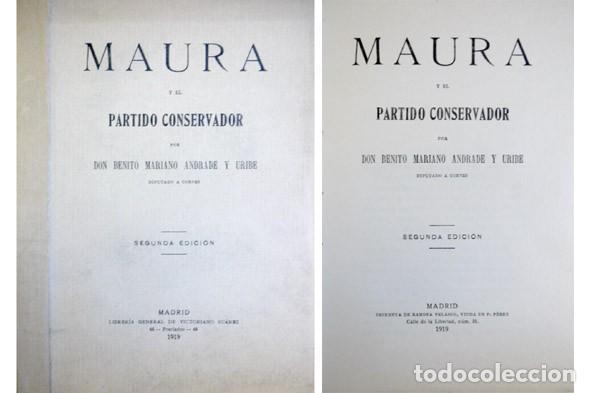 ANDRADE, BENITO. MAURA Y EL PARTIDO CONSERVADOR. 1919. (Libros Antiguos, Raros y Curiosos - Pensamiento - Política)