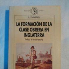 Livres anciens: LA FORMACIÓN DE LA CLASE OBRERA EN INGLATERRA.- E.P. THOMPSON. Lote 179339553