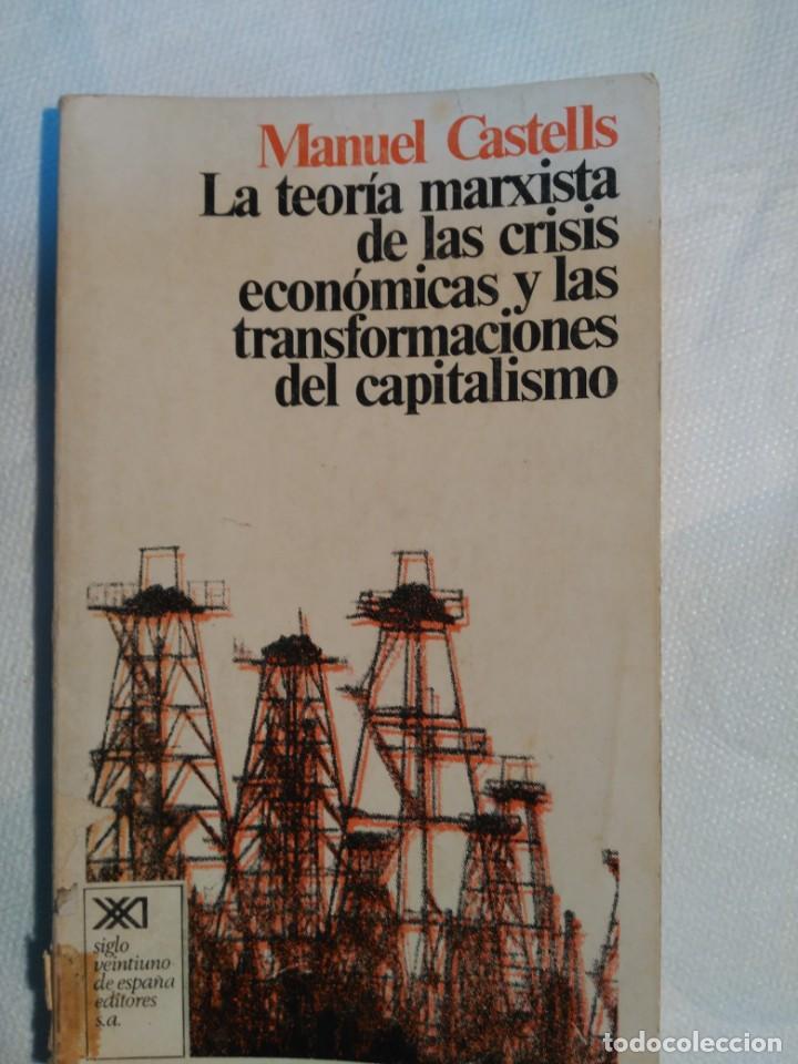 LA TEORIA MARXISTA DE LA CRISIS ECONOMICAS. MANUEL CASTELLS. (Libros Antiguos, Raros y Curiosos - Pensamiento - Política)