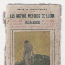 Libros antiguos: NUMULITE L0796 HACIA LA EMPANCIPACIÓN LOS NUEVOS MÉTODOS DE LUCHA ANSELMO LORENZO SINDICALISMO. Lote 153156974