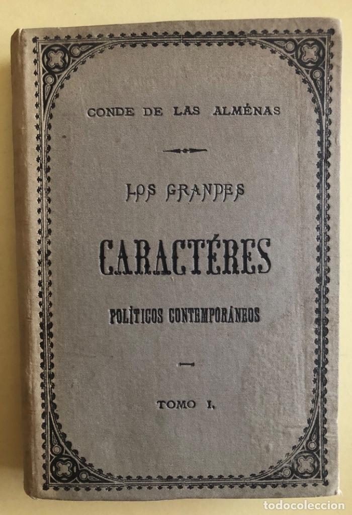CONDE DE LAS ALMENAS- LOS GRANDES CARACTERES POLITICOS CONTEMPORANEOS- MADRID 1.883 (Libros Antiguos, Raros y Curiosos - Pensamiento - Política)